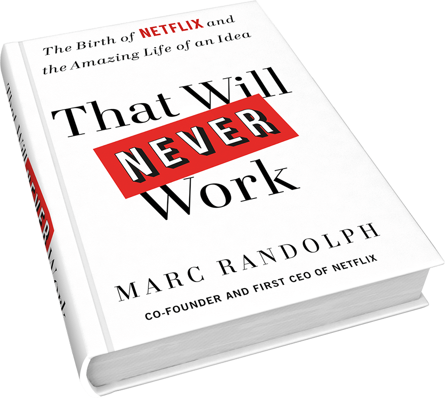 That Will Never Work by Marc Randolph – Review and Insights